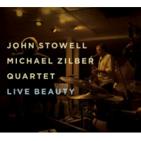 Live Beauty by John Stowell/Michael Zilber Quartet