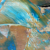 "Read ""Moment & The Message"" reviewed by Glenn Astarita"
