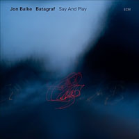 Album Say And Play by Jon Balke
