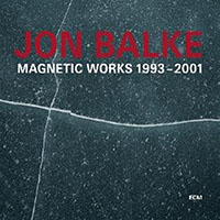 Album Magnetic Works 1993-2001 by Jon Balke
