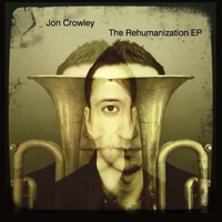 Album The Rehumanization EP by Jon Crowley