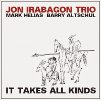 Jon Irabagon Trio: It Takes All Kinds