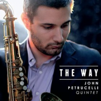 John Petrucelli Quintet: The Way