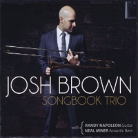 "Read ""Josh Brown: Songbook Trio"" reviewed by Geannine Reid"
