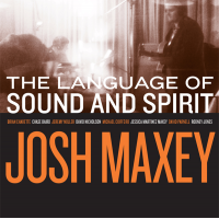 Josh Maxey: The Language of Sound and Spirit