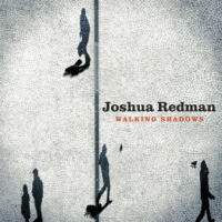Album Walking Shadows by Joshua Redman