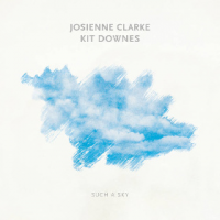Josienne Clarke / Kit Downes: Such A Sky