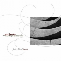 "Read ""Justin Morell Dectet - Subjects and Compliments"" reviewed by C. Michael Bailey"
