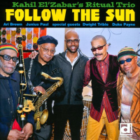 Kahil El'Zabar's Ritual Trio: Follow the Sun