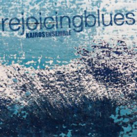 Kairos Ensemble: Rejoicing Blues