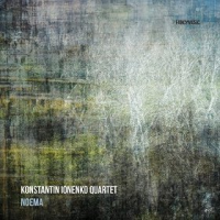 2016 top 50 most recommended CD reviews: Noema by Konstantin Ionenko Quartet