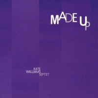 Kate Williams Septet: Made Up