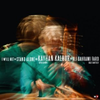 I Will Not Stand Alone by Kayhan Kalhor