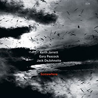 Keith Jarrett / Gary Peacock / Jack DeJohnette: Somewhere