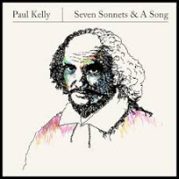 Paul Kelly: Seven Sonnets & A Song and Death's Dateless Night