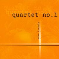 Album Quartet No. 1 by Mike Kennedy