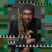 Album Seeds From The Underground by Kenny Garrett