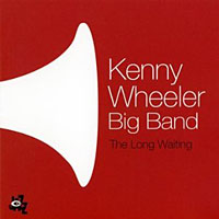 "Read ""Kenny Wheeler Big Band: The Long Waiting"" reviewed by John Kelman"
