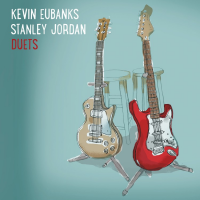 "Kevin Eubanks & Stanley Jordan Release ""Duets"" on Mack Avenue Records"