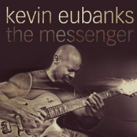 Kevin Eubanks: The Messenger