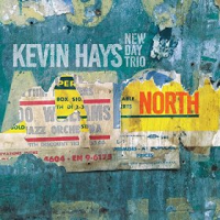Kevin Hays New Day Trio: North