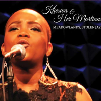 Kheswa & Her Martians: Meadowlands, Stolen Jazz