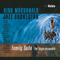 Album Family Suite for Large Ensemble by Kirk MacDonald