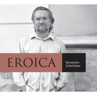 Konstantin Scherbakov: Eroica