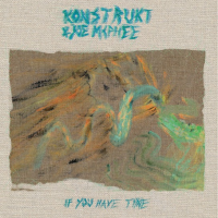 Konstrukt & Joe McPhee: If You Have Time