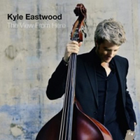 Album The View From Here by Kyle Eastwood