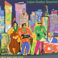Lajos Dudas Quartet: Jazz And The City
