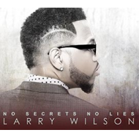 Larry Wilson: No Secrets No Lies