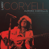 Album Aurora Coryellis by Larry Coryell