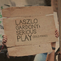 Album Serious Play by Laszlo Gardony