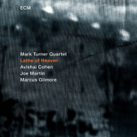 Album Lathe of Heaven by Mark Turner
