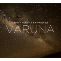 "Laurie Antonioli's ""Varuna,"" A Duo Session With Pianist Richie Beirach, To Be Released By Origin Records Sept. 18"