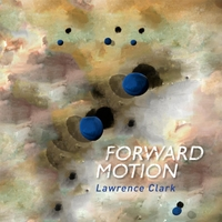 "Tenor Saxophonist Lawrence Clark Releases Debut Album ""Forward Motion"""