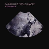 Album Hasparren by Daunik Lazro / Joëlle Léandre