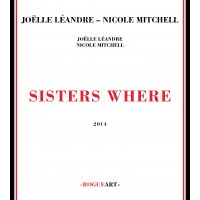 Joelle Leandre / Nicole Mitchell: Sisters Where