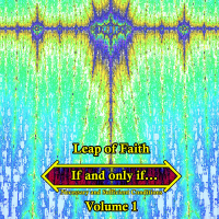 Leap of Faith - If and Only If - Volume 1