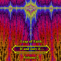 Leap of Faith ‐ If and Only If ‐ Volume II