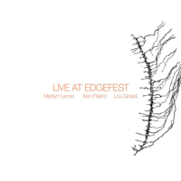 Marilyn Lerner / Ken Filiano / Lou Grassi: Live At Edgefest