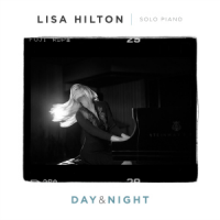 "Pianst Lisa Hilton Release ""Day & Night"" on Ruby Slippers Productions"