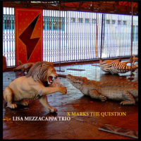 Lisa Mezzacappa Trio: X Marks The Question