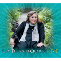 "Read ""Lisa Thorson Quartet - Live"" reviewed by C. Michael Bailey"