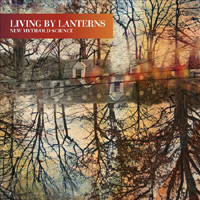 Album New Myth/Old Science by Living By Lanterns