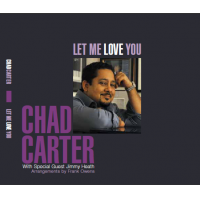 Chad Carter: Let Me Love You with special guest Jimmy Heath