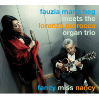 Fauzia Maria Beg meets the Lorenzo Petrocca Organ Trio - fancy miss...