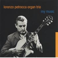 lorenzo petrocca organ trio - my music