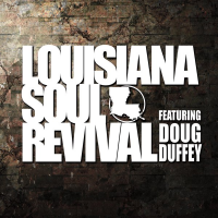 Louisiana Soul Revival featuring Doug Duffey